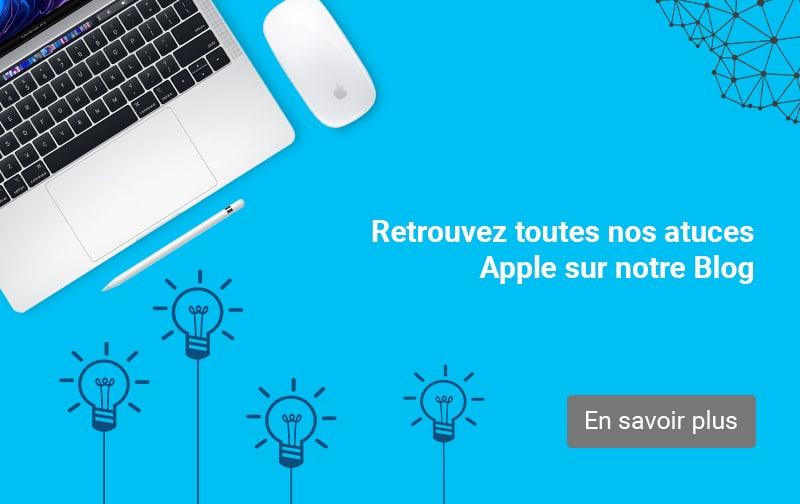 Retrouvez toutes nos Astuces Apple sur notre Blog | BestinMac.com